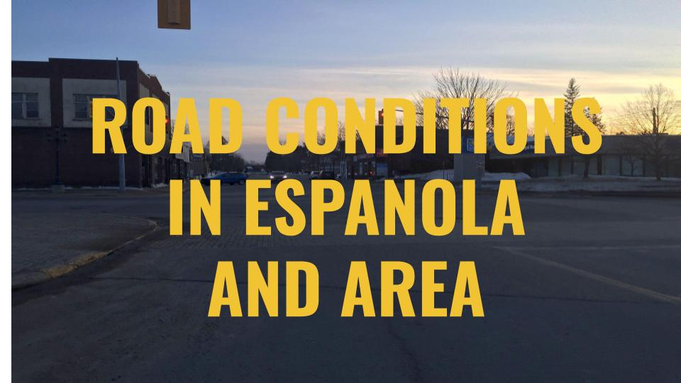 Road Report for Thursday, July 4th, 2019 - My Espanola Now